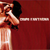 Play & Download Grupo Fantasma by Grupo Fantasma | Napster