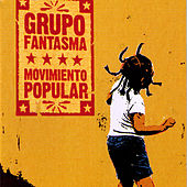 Play & Download Movimiento Popular by Grupo Fantasma | Napster