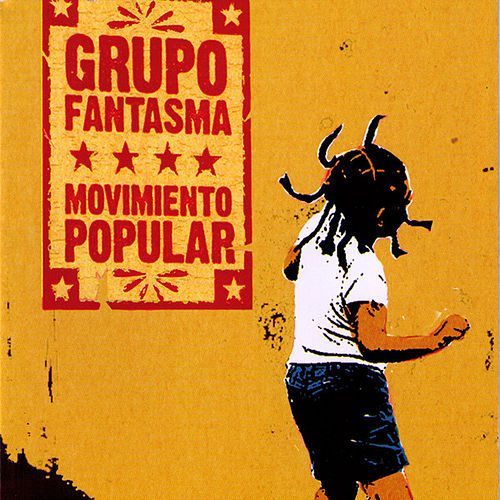 Movimiento Popular by Grupo Fantasma