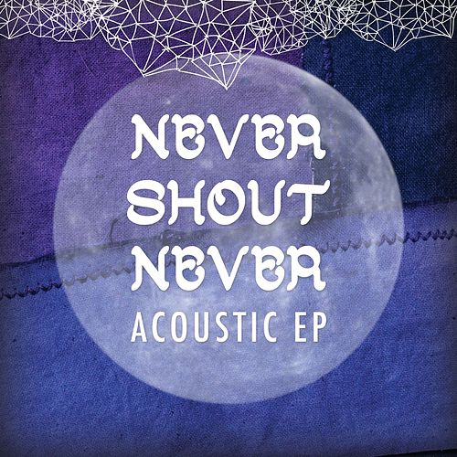 Acoustic EP by Never Shout Never