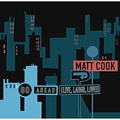 Go Ahead (Live, Laugh, Love!) by Matt Cook