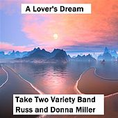 Play & Download A Lover's Dream by Take Two Variety Band (Russ and Donna Miller) | Napster
