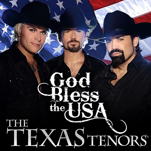 God Bless the U.S.A. by The Texas Tenors