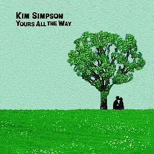 Play & Download Yours All the Way by Kim Simpson | Napster