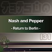 Return to Berlin by Nash & Pepper