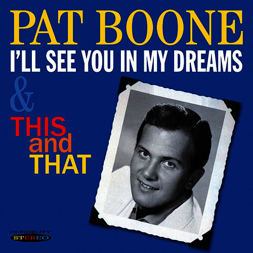 Play & Download I'll See You in My Dreams / This and That by Pat Boone | Napster