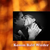 Play & Download Komm Bald Wieder by Various Artists | Napster