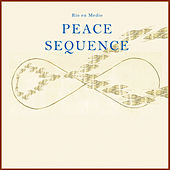 Play & Download Peace Sequence by Rio En Medio | Napster