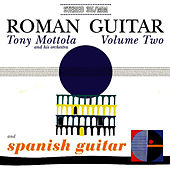 Play & Download Roman Guitar Volume Two / Spanish Guitar by Tony Mottola | Napster