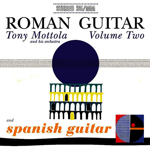 Roman Guitar Volume Two / Spanish Guitar by Tony Mottola