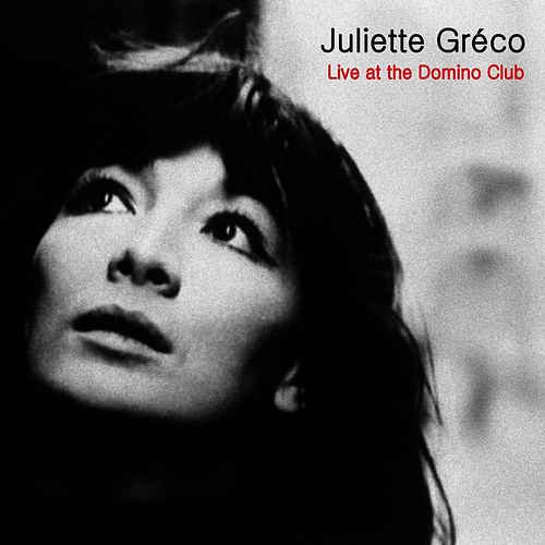 Play & Download Live at Club Domino by Juliette Greco | Napster
