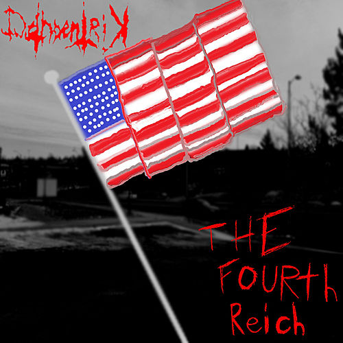 Play & Download The Fourth Reich by Dethcentrik | Napster