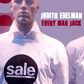 Play & Download Every Man Jack by Judith Edelman | Napster