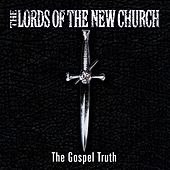 Play & Download The Gospel Truth by Lords Of The New Church | Napster
