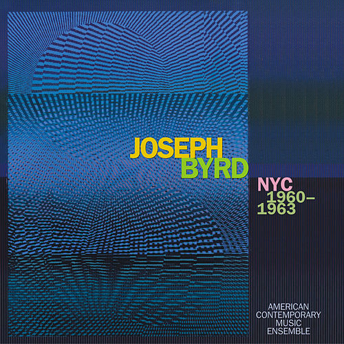 Joseph Byrd: NYC 1960-1963 by Various Artists