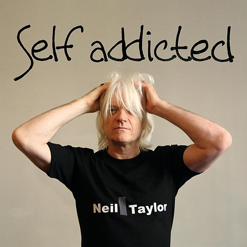 Play & Download Self Addicted by Neil Taylor | Napster