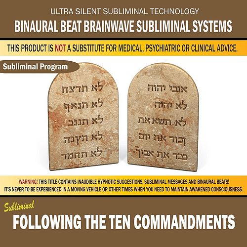 Following the Ten Commandments by Binaural Beat Brainwave Subliminal Systems