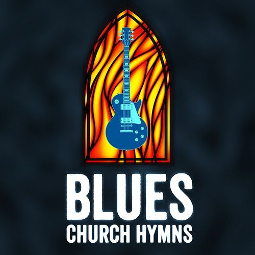 Play & Download Blues Church Hymns by Various Artists | Napster