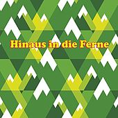 Play & Download Hinaus in die Ferne by Various Artists | Napster