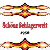 Schöne Schlagerwelt 1956 by Various Artists