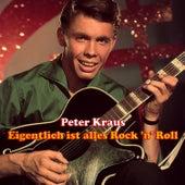 Play & Download Eigentlich ist alles Rock 'n' Roll by Peter Kraus | Napster