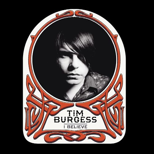 Play & Download I Believe by Tim Burgess | Napster