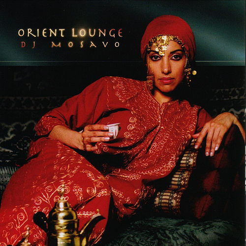 Play & Download Orient Lounge by DJ Mosavo | Napster