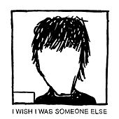 I Wish I Was Someone Else by finn.