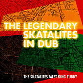 Play & Download The Legendary Skatalites in Dub by The Skatalites | Napster