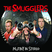 Play & Download Mutiny in Stereo by The Smugglers | Napster