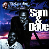 The Legendary Henry Stone Presents Sam & Dave by Sam and Dave