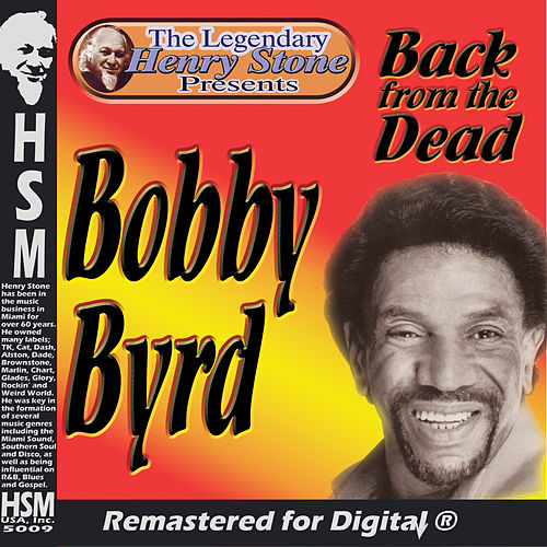 Play & Download The Legendary Henry Stone Presents Bobby Byrd Back from the Dead by Bobby Byrd | Napster