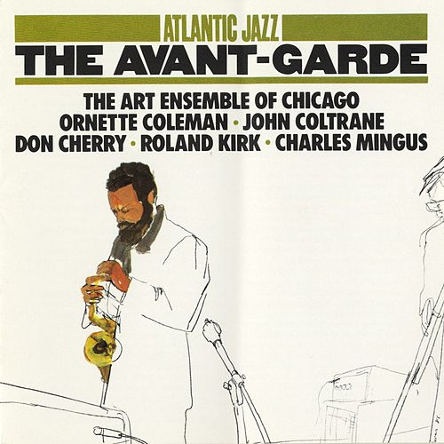 Play & Download Atlantic Jazz: The Avant-Garde by Various Artists | Napster