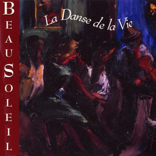 La Danse De La Vie by Beausoleil