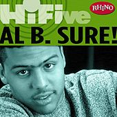 Rhino Hi-five: Al B. Sure! by Al B. Sure!