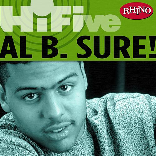 Play & Download Rhino Hi-five: Al B. Sure! by Al B. Sure! | Napster