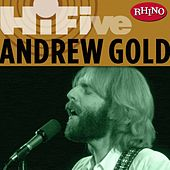 Play & Download Rhino Hi-five: Andrew Gold by Andrew Gold | Napster