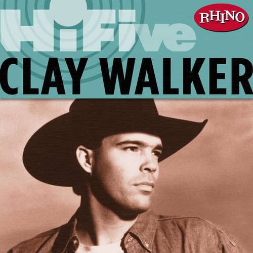 Play & Download Rhino Hi-five: Clay Walker by Clay Walker | Napster