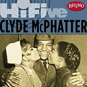 Play & Download Rhino Hi-five: Clyde Mcphatter by Clyde McPhatter | Napster