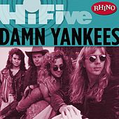 Play & Download Rhino Hi-five: Damn Yankees by Damn Yankees | Napster