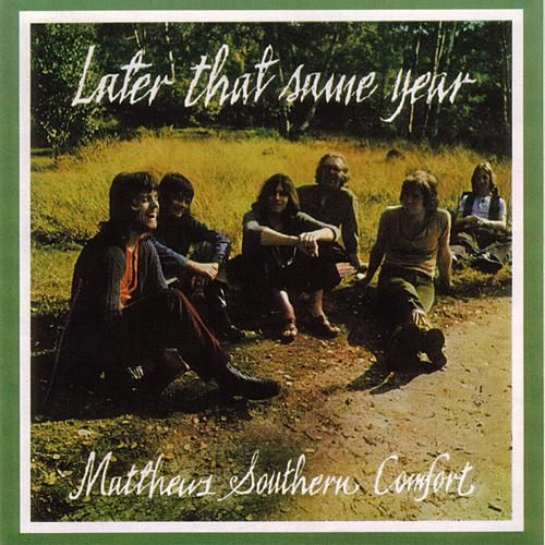 Play & Download Later That Same Year by Matthews Southern Comfort | Napster