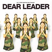 Play & Download All I Ever Wanted Was Tonight by Dear Leader | Napster