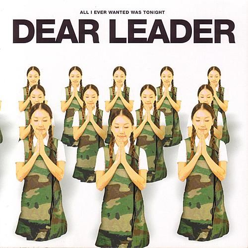 All I Ever Wanted Was Tonight by Dear Leader