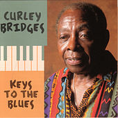 Keys To The Blues by Curley Bridges