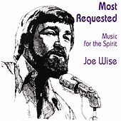 Play & Download Most Requested: Music for the Spirit by Joe Wise | Napster