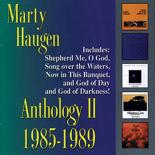 Play & Download Anthology II: 1985-1989 by Marty Haugen | Napster