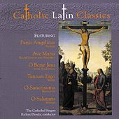 Play & Download Catholic Latin Classics by The Cathedral Singers and Richard Proulx | Napster