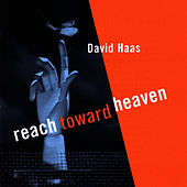 Play & Download Reach Toward Heaven by David Haas | Napster