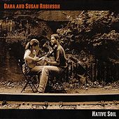 Play & Download Native Soil by Dana And Susan Robinson | Napster