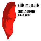 Play & Download Ruminations in New York by Ellis Marsalis | Napster